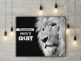 Tablou canvas motivational - Champions don't quit