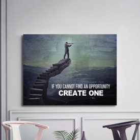 Tablou motivational - If you cannot find an opportunity
