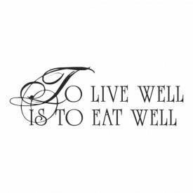 Sticker To Live Well Is To eat Well