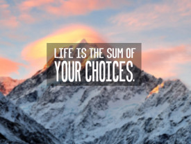 Tablou motivational - Life is the sum of your choices