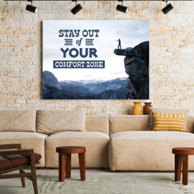 TABLOU MOTIVATIONAL - STAY OUT OF YOUR COMFORT ZONE