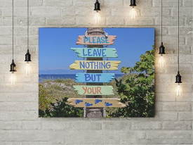 Tablou Canvas Leave Nothing