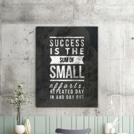 Tablou motivational - Success is the sum of small efforts