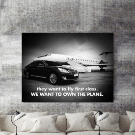 Tablou motivational - They want to fly first class