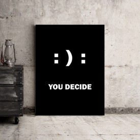 Tablou motivational - You decide