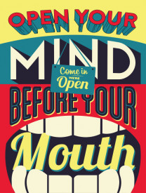 Tablou motivational - Open your mind before mouth