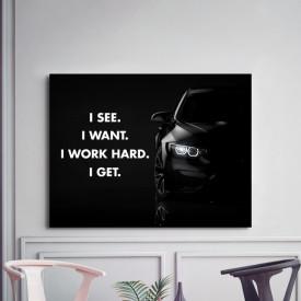 Tablou motivational - I see, i want, i get