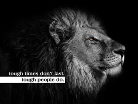 Tablou motivational - Tough times don't last