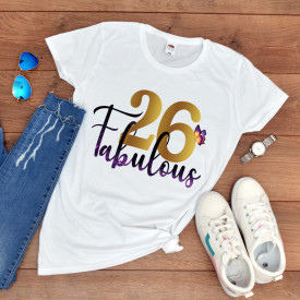 "Tricou personalizat aniversare ""Fabulous"""