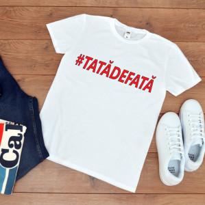 """Tricou personalizat """"Tata de fata"""""""
