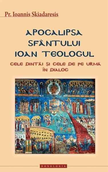 Apocalipsa Sfantului Ioan Teologul. Cele dintai si cele de pe urma in dialog