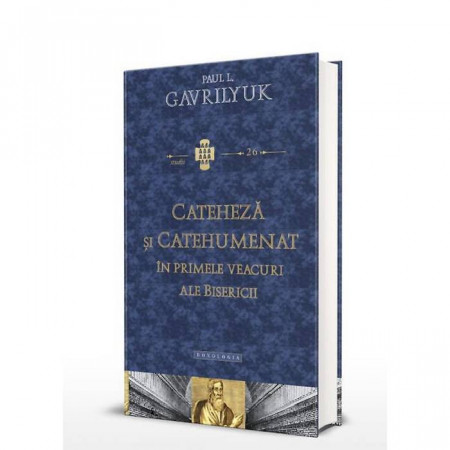 Cateheza si catehumenat in primele veacuri ale bisericii -STUDII 26