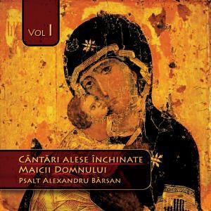 CD - Cantari alese inchinate Maicii Domnului - Volumul 1