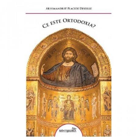 Ce este Ortodoxia. Cateheze pentru adulti