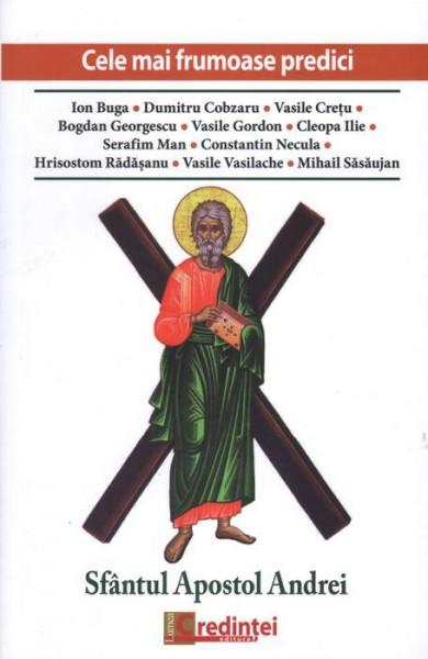 Cele mai frumoase predici. Sfantul Apostol Andrei