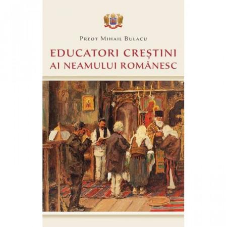 Educatori crestini ai neamului romanesc