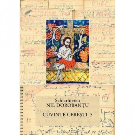 Ier. Nil Dorobantu - Scrieri 32 - Cuvinte ceresti 5