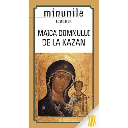 Minunile icoanei Maica Domnului de la Kazan