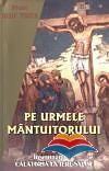 Pe urmele Mantuitorului. Insemnari din calatoria la Ierusalim