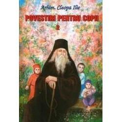Povestiri pentru copii de Parintele Cleopa - Vol. 2