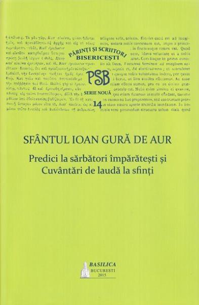 Predici la Sarbatori Imparatesti si Cuvantari de lauda la Sfinti - PSB 14