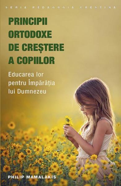 Principii ortodoxe de crestere a copiilor. Educarea lor pentru Imparatia lui Dumnezeu