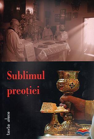 Sublimul preotiei. Texte alese