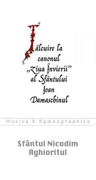 Talcuire la canonul Ziua Invierii al Sfantului Ioan Damaschinul