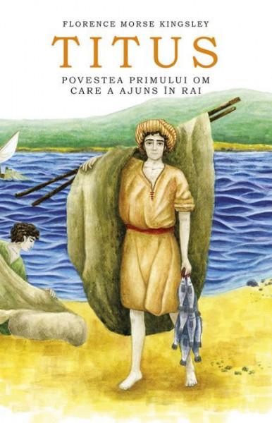 Titus. Povestea primului om care a ajuns in Rai