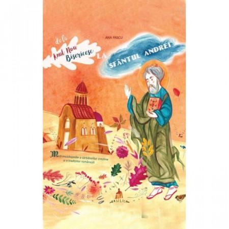 De la Anul Nou Bisericesc la Sfantul Andrei: mica enciclopedie a sarbatorilor