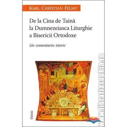 De la Cina de Taina la Dumnezeaisca Liturghie a Bisericii Ortodoxe