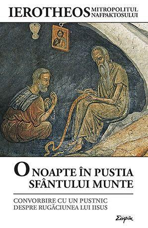 O noapte in pustia Sfantului Munte. Convorbire cu un pustnic despre Rugaciunea lui Iisus