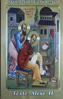Sfantul Ioan Gura de Aur - Texte alese - Vol. 2