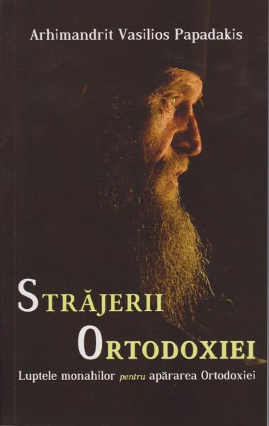 Strajerii Ortodoxiei. Luptele monahilor pentru apararea Ortodoxiei