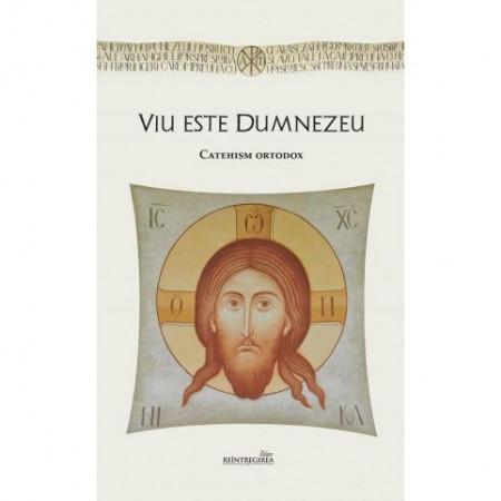 Viu este Dumnezeu - Catehism ortodox