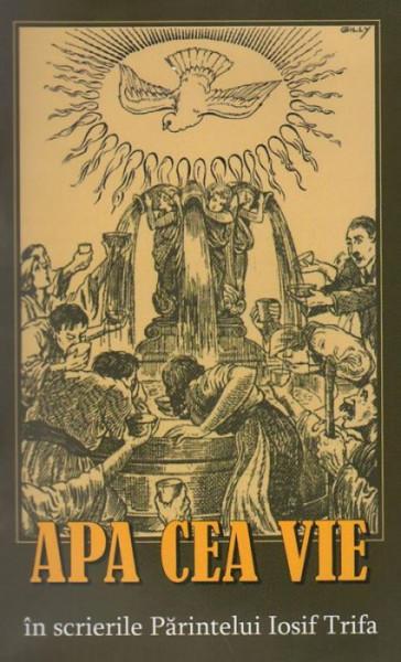 Apa cea vie in scrierile Parintelui Iosif Trifa