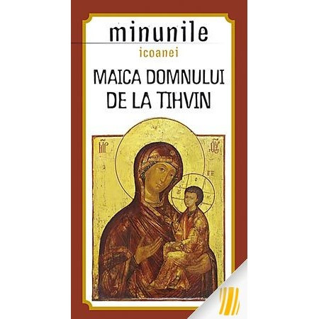 Minunile icoanei Maica Domnului de la Tihvin