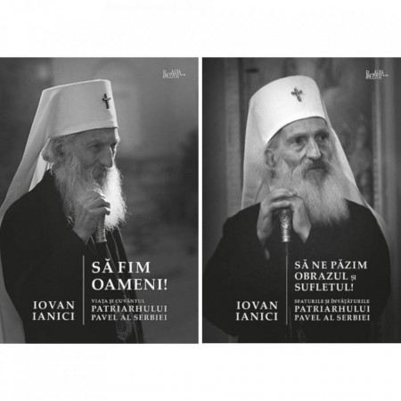 Pachet: Viata si invataturile Patriarhului Pavel al Serbiei: Sa fim oameni./ Sa ne pazim obrazul si sufletul!