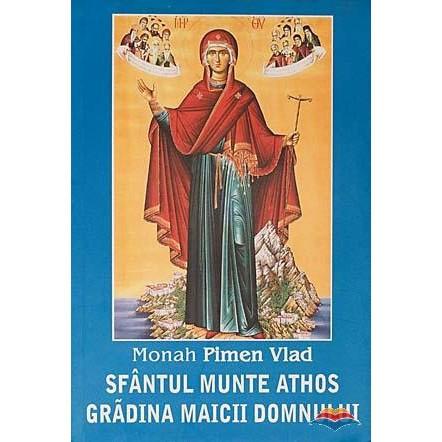 Sfantul Munte Athos - Gradina Maicii Domnului