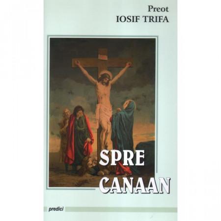 Spre Canaan. 15 predici în legătură cu războiul și vremile noastre