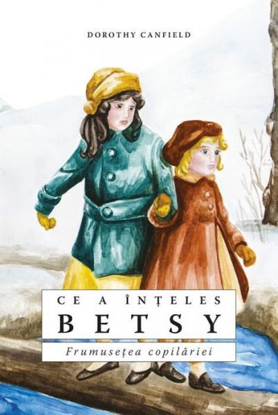 Ce a inteles Betsy. Frumusetea copilariei