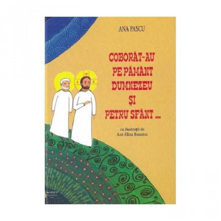 Coborat-au pe pamant Dumnezeu si Petru Sfant