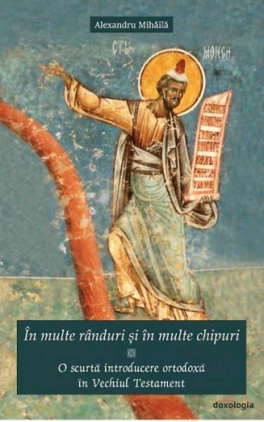 In multe randuri si in multe chipuri. O scurta introducere ortodoxa in Vechiul Testament