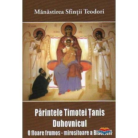 Parintele Timotei Tanis duhovnicul