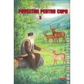 Povestiri pentru copii de Parintele Cleopa - Vol. 3