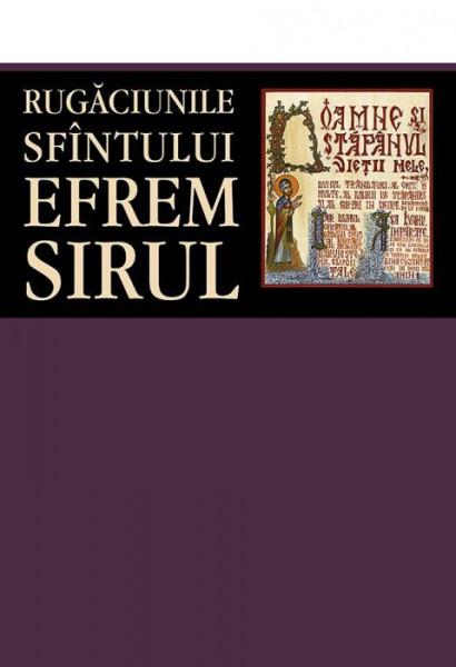 Rugaciunile Sfantului Efrem Sirul