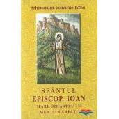 Sfantul Episcop Ioan, mare sihastru in Muntii Carpati