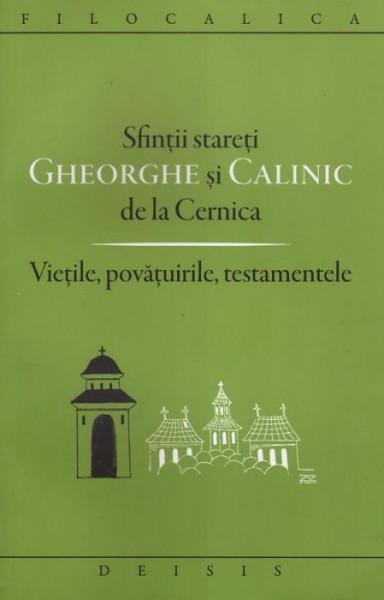 Sfintii stareti Gheorghe si Calinic de la Cernica. Vietile, povatuirile, testamentele