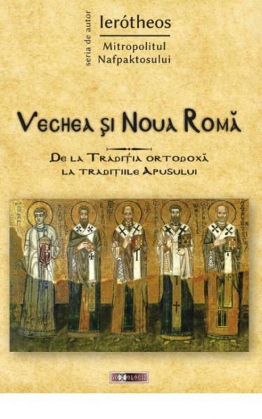 Vechea si Noua Roma. De la Traditia ortodoxa la traditiile Apusului