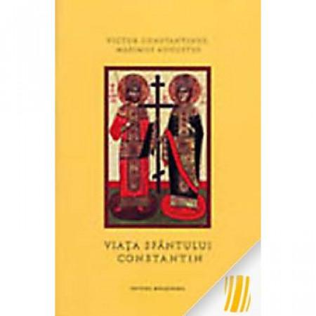 Viata Sfantului Constantin, primul imparat crestin si a mamei sale, Sfanta Elena